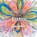 Prière à la justice divine (pour prendre ta place)