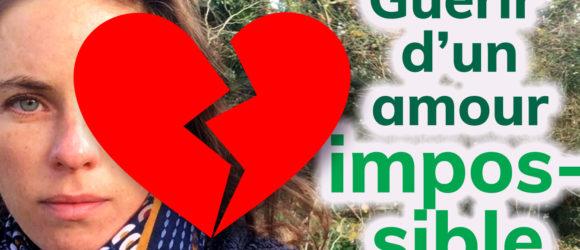 guérir d'un amour impossible